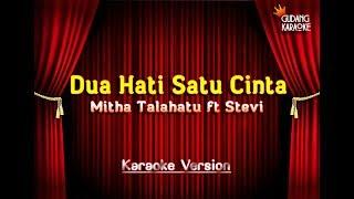 Mitha Talahatu Ft Stevi - Dua Hati Satu Cinta Karaoke