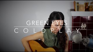 Green Eyes - Coldplay (Cover) by Isabeau