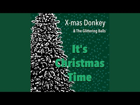 X-mas Donkey & The Glittering Balls - Its Christmas Time - Christmas Radio