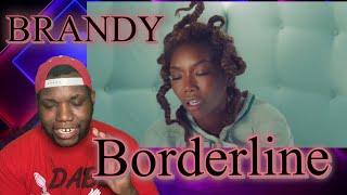 Brandy | Borderline | Video Reaction