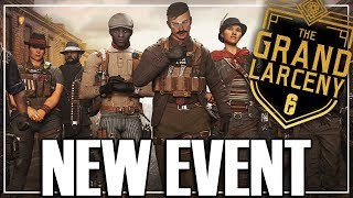 The Grand Larceny Event - Rainbow Six Siege