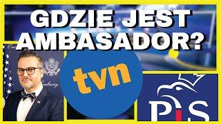 """Afera o TVN & """"Dyplomacja"""" PiS – Gdzie jest Ambasador USA? (i jak się wybiera)"""
