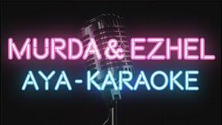 Murda & Ezhel - AYA (KARAOKE / SÖZLERİ / LYRICS)