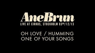 "Ane Brun ""Oh Love / Humming One of Your Songs - Live"""