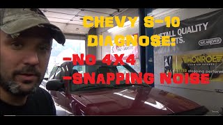 Chevy S-10  No 4x4 / Noisy 4x4