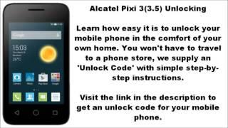 Unlock Alcatel Pixi 3 (3.5) (4009 4009A 4009F 4009I 4009K 4009M 4009S 4009X OT-4009) By Unlock Code