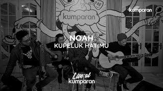 NOAH - Kupeluk Hatimu | Live at kumparan