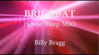 Brickbat (Sonar Bleep Mix) -  Billy Bragg