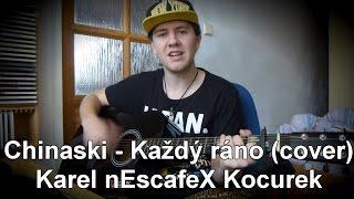 ''Chinaski - Každý ráno'' Cover na Akustickou Kytaru a Zpěv + AKORDY A TEXT na KYTARU (nEscafeX)