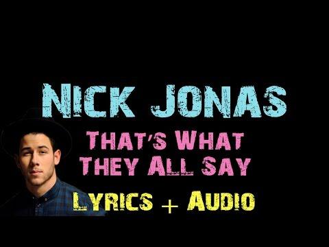 Nick Jonas - That's What They All Say [ Lyrics ]