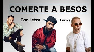 Comerte a besos - Justin Quiles Ft. Nicky Jam & Wisin (Con letra/lyrics)