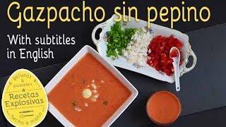 Gazpacho sin pepino - Muy fácil y bien explicado!