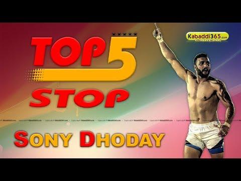 Sony Dhoday Top 5 Stop | Kabadi365.com