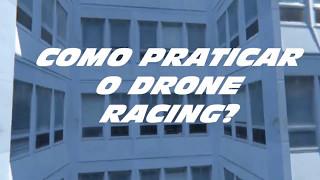 COMO PRATICAR DRONE RACING DE GRAÇA!