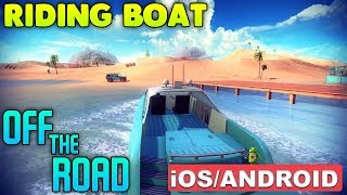 OFF THE ROAD - RIDING BOAT - iOS / ANDROID GAMEPLAY