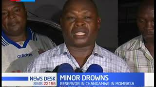 7 year old boy drowns in a reservoir  in Changamwe in Mombasa