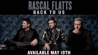 Rascal Flatts Back To Us