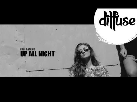 Paul Damixie - Up All Night (Original Mix)