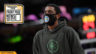 Kyrie Irving Speaks Out On Vaccine Decision