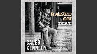 Caleb Kennedy Raised On Dirt