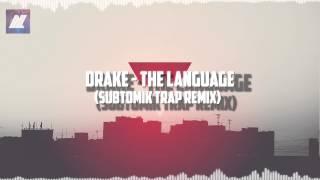 Drake - The Language (SubtomiK Trap Remix)