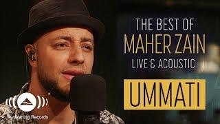 Maher Zain - Ummati   ماهر زين - أمَّتي   The Best of Maher Zain Live & Acoustic