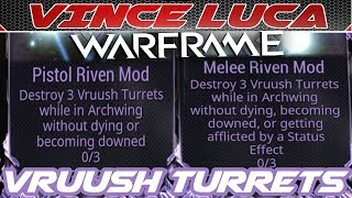 How to Destroy Vruush Turrets - Riven Mod For Warframe