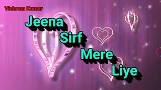 Jeena Sirf Mere Liye WhatsApp Status - YouTube
