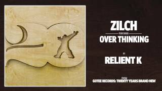 Zilch - Over Thinking [AUDIO]