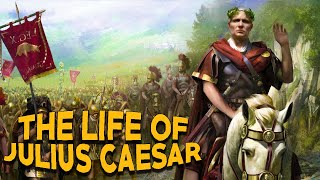 The Life of Julius Caesar  - The Rise and Fall of a Roman Colossus -  See U in History