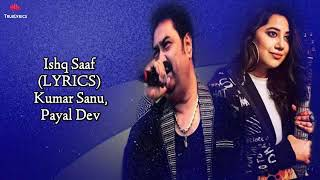 Ishq Saaf Full Song By Kumar Sanu U0026 Payal Dev