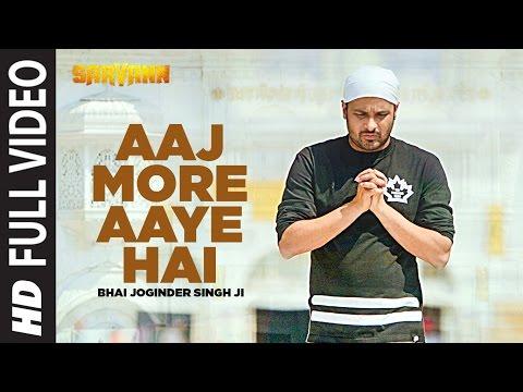 Aaj More Aaye Hai  Bhai Joginder Singh Ji