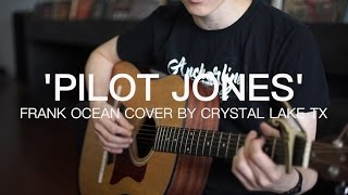 Pilot Jones - Frank Ocean Cover