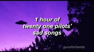 1 hour of twenty one pilots' sad songs (new video)