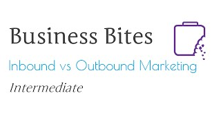 Inbound vs Outbound Marketing (Intermediate)