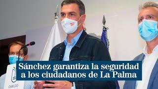 """Pedro Sánchez garantiza """"la seguridad"""" a los ciudadanos de La Palma tras la erupción del volcán"""
