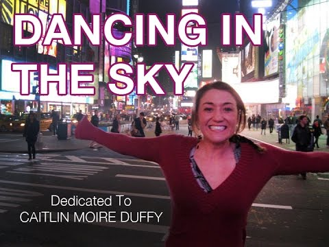 Dancing in the Sky - Dedicated to Caitlin Moire Duffy
