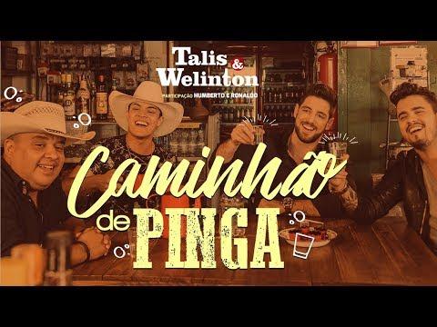Talis e Welinton – Caminhão De Pinga (Part. Humberto e Ronaldo) (2017)