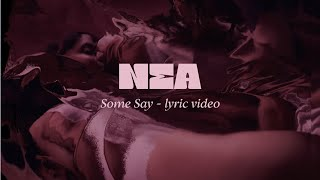 Nea   Some Say (Lyric Video)