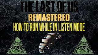 Last of us | How to sprint while in listen mode.