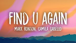 Mark Ronson, Camila Cabello   Find U Again (Lyrics)