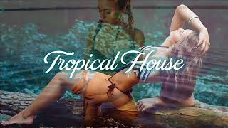 Tropical House Music Remix January 2K18