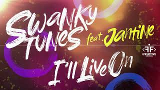 Swanky Tunes I'll Live On Feat Jantine