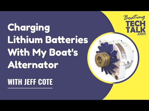 Charging Lithium Batteries with My Boat's Alternator
