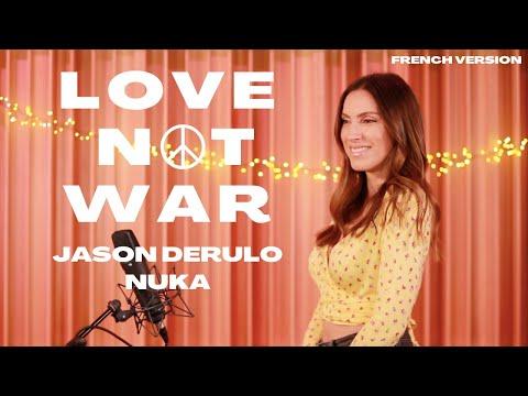 LOVE NOT WAR ( FRENCH VERSION ) JASON DERULO X NUKA ( SARA'H COVER )
