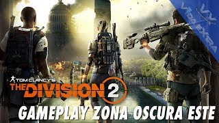 The Division 2 - Gameplay Zona Oscura Este