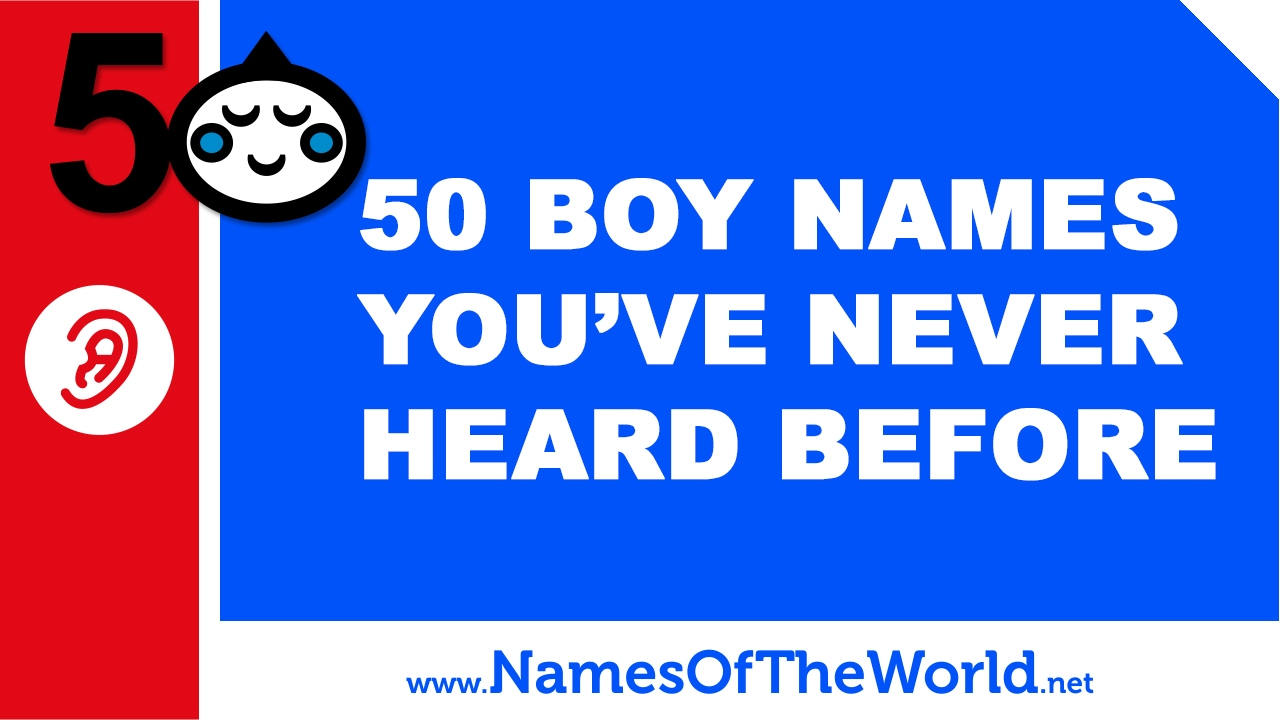 50 baby boy names you have never heard - little-eared baby names - www.namesoftheworld.net