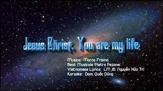 "Video thumbnail of ""Jesus Christ You are my life (KARAOKE) v3.0"""