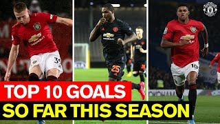 Top 10 Goals | Season So Far | Manchester United 2019/20