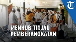 Menhub Tinjau Pemberangkatan Jemaah Haji di Bandara Soekarno-Hatta